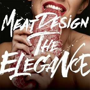 MEAT DESIGN THE ELEGANCE