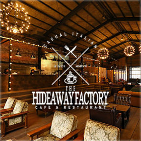 THE HIDEAWAY FACTORY