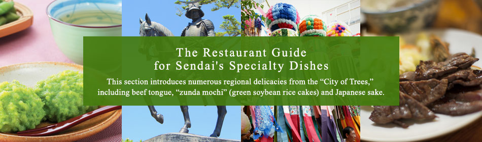 The Restaurant Guide for Sendai's Specialty Dishes